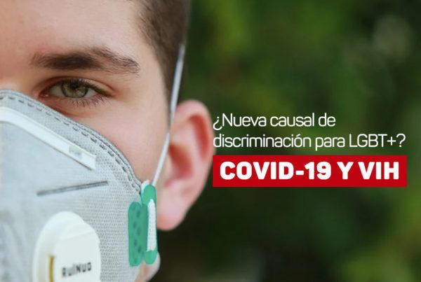 Covid–19 nueva causal de discriminación contra personas VIH positivo